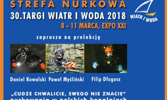"""""""Cudze chwalicie, swego nie znacie"""" – nurkowania w polskich kopalniach - prelekcja Strefa Nurkowa Targi Wiatr i Woda"""